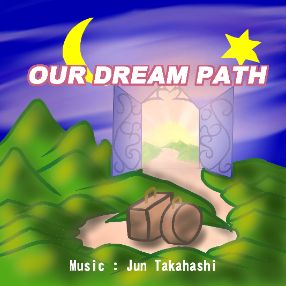 OUR DREAM PATH