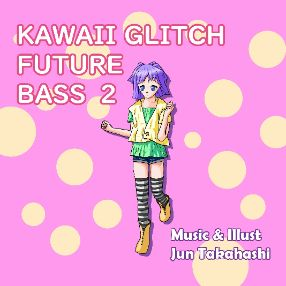 KAWAII GLITCH FUTURE BASS 2
