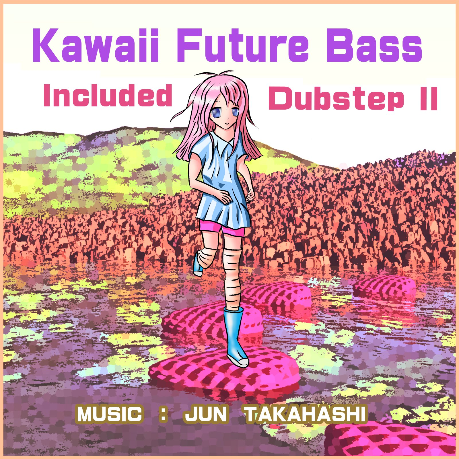 Kawaii Future Bass incliuded Dubstep II